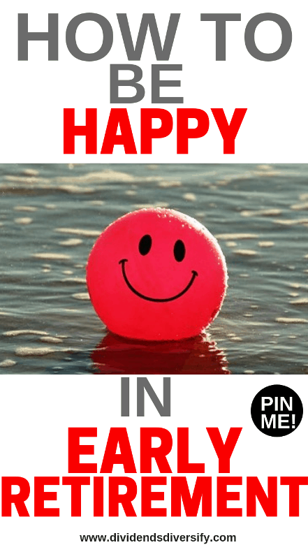 How to be Happy In Early Retirement!